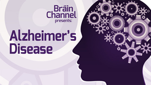 Brain Channel presents: Alzheimer's Disease